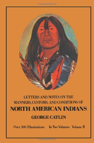 Image of Letters and Notes on the Manners, Customs, and Conditions of the North American Indians
