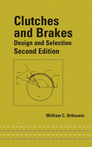 Clutches and Brakes: Design and Selection (Mechanical Engineering)