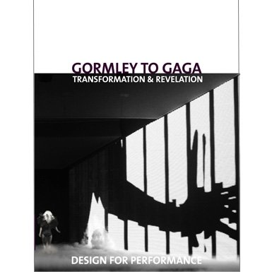 Gormley to Gaga: Design for Performance