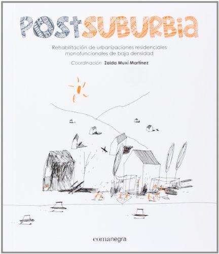 Postsuburbia. Rehabilitación De Urbanizaciones Residenciales Monofuncionales De Baja Densidad