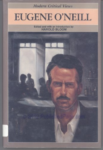 Eugene O'Neill (Modern Critical Views) (Bloom's Modern Critical Views)