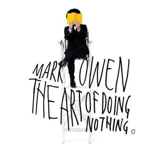 Mark Owen - Art of Doing Nothing - Zortam Music