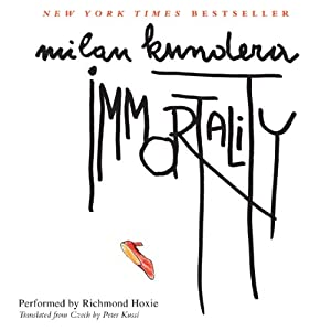 Immortality | [Milan Kundera]