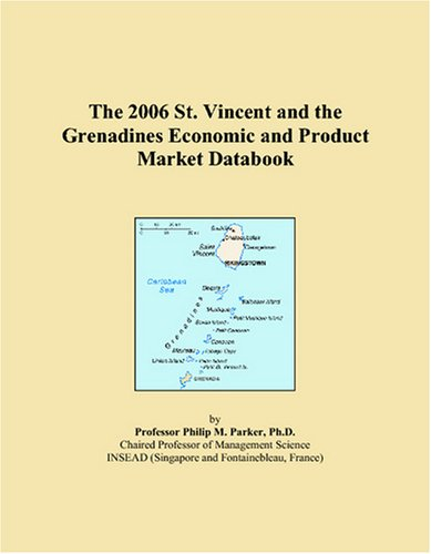 The 2006 St. Vincent and the Grenadines Economic and Product Market Databook