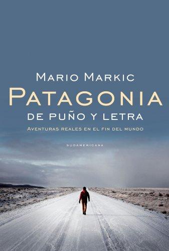 patagonia-de-puno-y-letra-aventuras-reales-en-el-fin-del-mundo