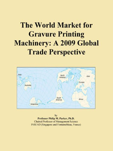 The World Market for Gravure Printing Machinery: A 2009 Global Trade Perspective