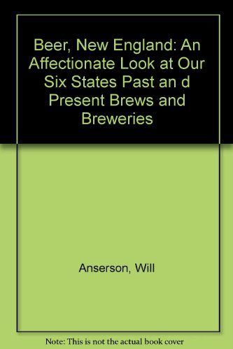Beer, New England : An Affectionate Look at Our Six States Past and Present Brews and Breweries (New England Beer compare prices)