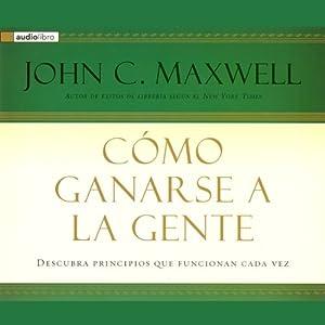 Como Ganarse a La Gente [Winning with People] Audiobook
