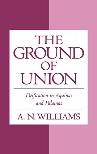 The Ground of Union Deification in Aquinas and Palamas [Williams, A. N.] (Tapa Dura)