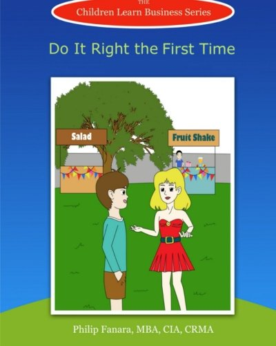 Do It Right the First Time (Children Learn Business) (Volume 6)