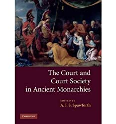 [ [ [ The Court and Court Society in Ancient Monarchies[ THE COURT AND COURT SOCIETY IN ANCIENT MONARCHIES ] By Spawforth, A. J. S. ( Author )Jun-16-2011 Paperback