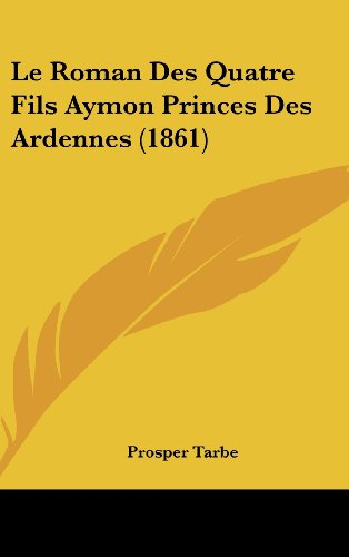 Le Roman Des Quatre Fils Aymon Princes Des Ardennes (1861)