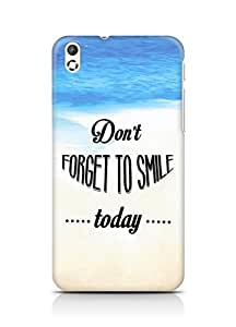 Amez Dont forget to Smile Today Back Cover For HTC Desire 816