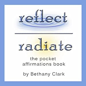 Reflect|Radiate: The Pocket Affirmations Book | [Bethany Clark]