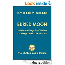 Storytime Yoga� for Kids:  Buried Moon - a Folktale from England