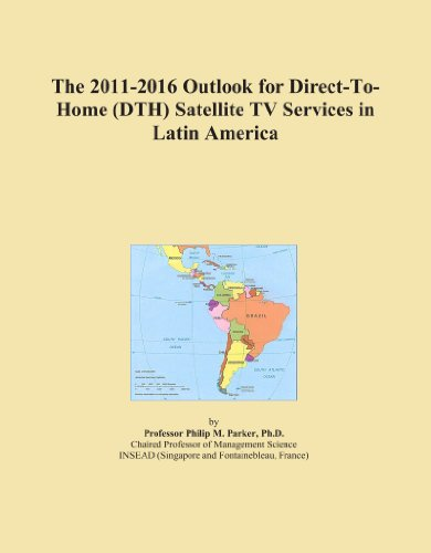 The 2011-2016 Outlook for Direct-To-Home (DTH) Satellite TV Services in Latin America