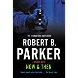 NOW & THENby Robert B. Parker