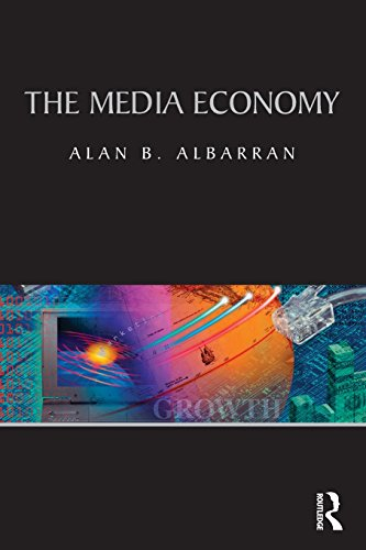 The Media Economy (Media Management and Economics Series)