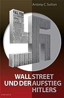 Sutton, A: Wall Street und der Aufstieg Hitlers