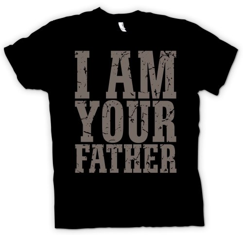 I am your father - Funny T Shirt