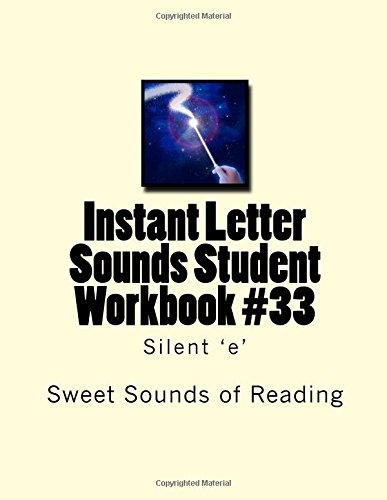 Instant Letter Sounds Student Workbook #33: Silent 'e' (Volume 33) (Back To Basics Reform compare prices)