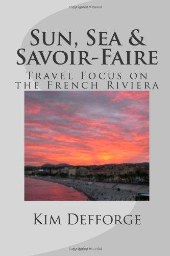 Sun, Sea & Savoir-Faire: Travel Focus On The French Riviera