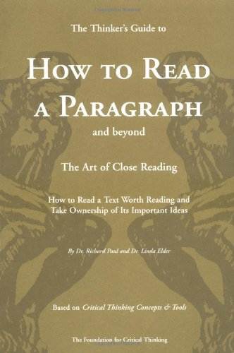 The Thinker's Guide to How to Read a Paragraph: The Art...