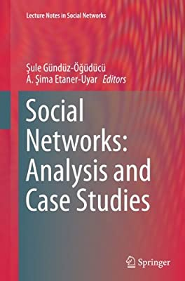 Social Networks: Analysis and Case Studies (Lecture Notes in Social Networks)