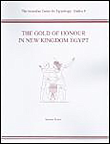 The Gold of Honour in New Kingdom Egypt (Ace Studies)