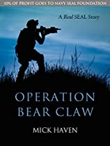 Operation Bear Claw: A Real Seal Story (the Real Seal Stories Book 2)
