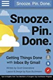 Snooze. Pin. Done. Getting Things Done with Inbox by Gmail: Tips and Insights from Two Members of Google s Top Contributor Program