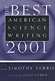 The Best American Science Writing 2001 (Best American Science Writing) (0060936487) by Ferris, Timothy