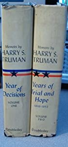 Memoirs of Harry S. Truman, 2 vol. set : Year of Decision, 1945 &amp; Years of Trial and Hope, 1946-1953