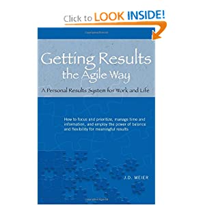 Getting Results the Agile Way: A Personal Results System for Work and Life — by J.D. Meier