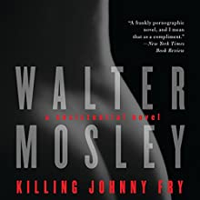 Killing Johnny Fry: A Sexistential Novel Audiobook by Walter Mosley Narrated by Percy O'Hara