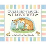 GUESS HOW MUCH I LOVE YOU A Baby's First Year Calendar