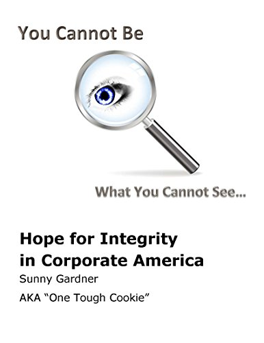 You Cannot Be What You Cannot See: Hope For Integrity In Corporate America