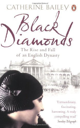 black-diamonds-the-rise-and-fall-of-an-english-dynasty-by-bailey-catherine-reprint-edition-2008