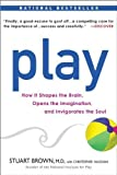 img - for Play: How it Shapes the Brain, Opens the Imagination, and Invigorates the Soul by Brown M.D., Stuart, Vaughan, Christopher Reprint edition [Paperback(2010)] book / textbook / text book