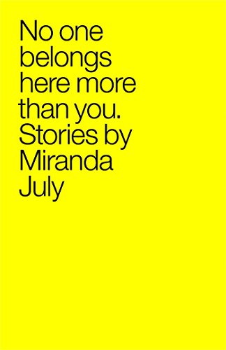 No One Belongs Here More Than You: Stories, by Miranda July