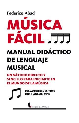 Musica facil. Manual didactico de lenguaje musical  [Federico  Abad] (Tapa Blanda)