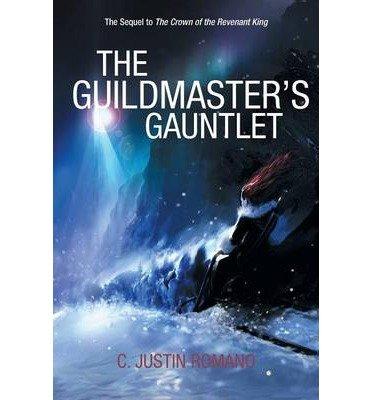 -the-guildmasters-gauntlet-an-argentia-dasani-adventure-romano-c-justin-author-paperback-2014