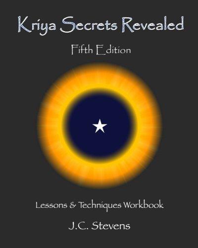 Kriya Secrets Revealed: Lessons and Techniques