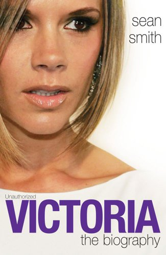 Victoria Beckham: the Biography