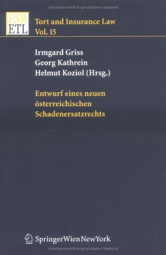 Entwurf eines neuen österreichischen Schadenersatzrechts (Tort and Insurance Law) (German Edition)