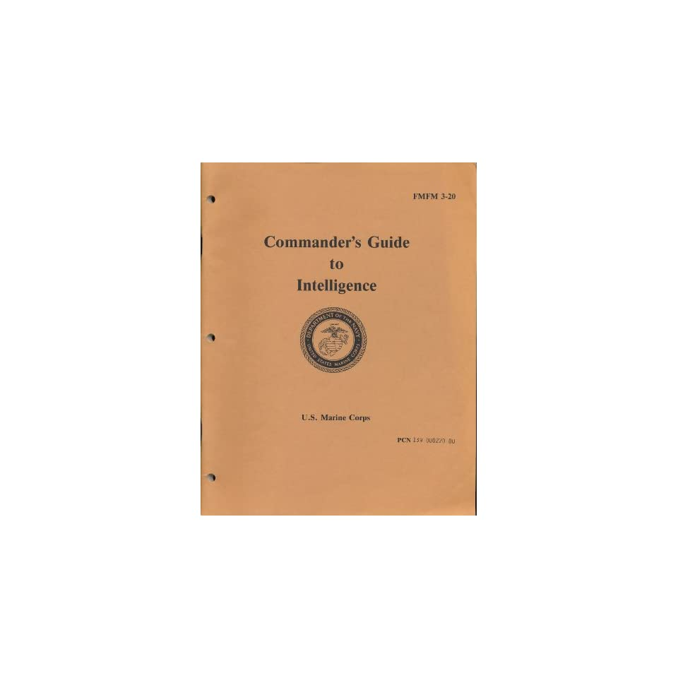 Commanders Guide to Intelligence U. S. Marine Corps Books