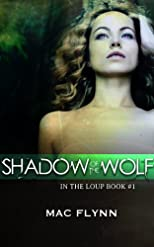 Shadow of the Wolf (In the Loup: Book #1)
