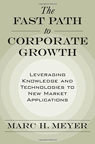 The Fast Path to Corporate Growth: Leveraging Knowledge and Technologies to New Market Applications