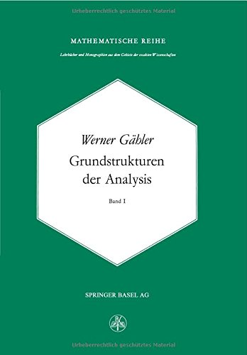 Grundstrukturen Der Analysis I (Lehrbücher Und Monographien Aus Dem Gebiete Der Exakten Wissenschaften / Mathematische Reihe) (German Edition)