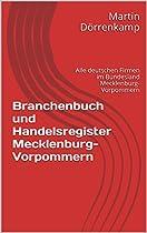 BRANCHENBUCH UND HANDELSREGISTER MECKLENBURG-VORPOMMERN: ALLE DEUTSCHEN FIRMEN IM BUNDESLAND MECKLENBURG-VORPOMMERN (GERMAN EDITION)